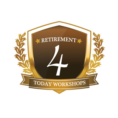 Retirement 4 Today Workshops